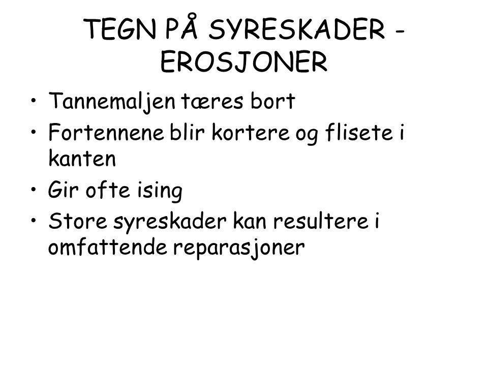 TEGN PÅ SYRESKADER -EROSJONER