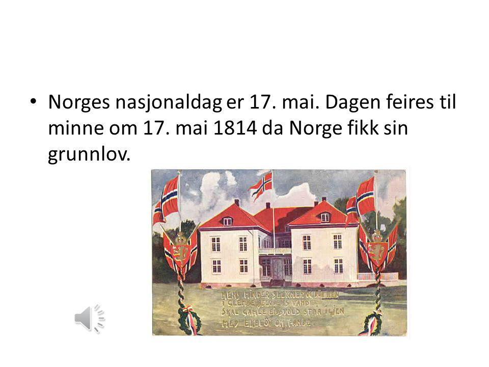 Norges nasjonaldag er 17. mai. Dagen feires til minne om 17