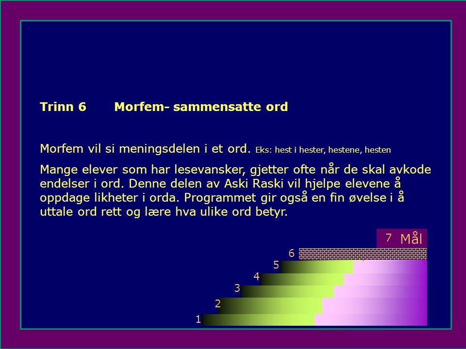 Mål Trinn 6 Morfem- sammensatte ord