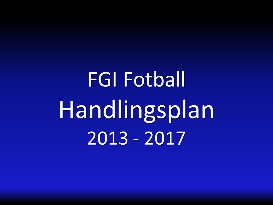 FGI Fotball Handlingsplan 2013 - 2017