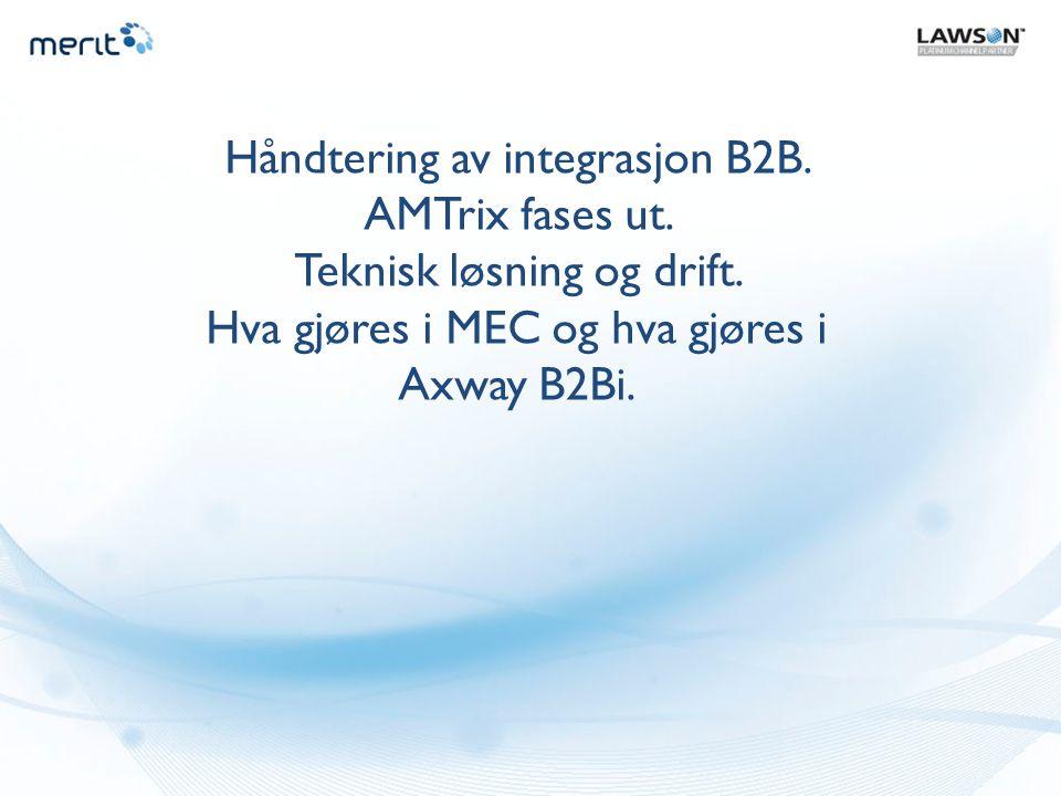 Håndtering av integrasjon B2B. AMTrix fases ut.