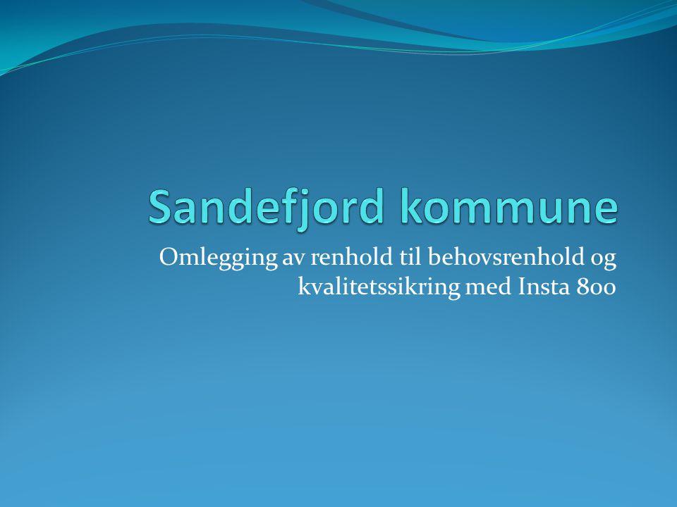 Sandefjord kommune Omlegging av renhold til behovsrenhold og kvalitetssikring med Insta 800