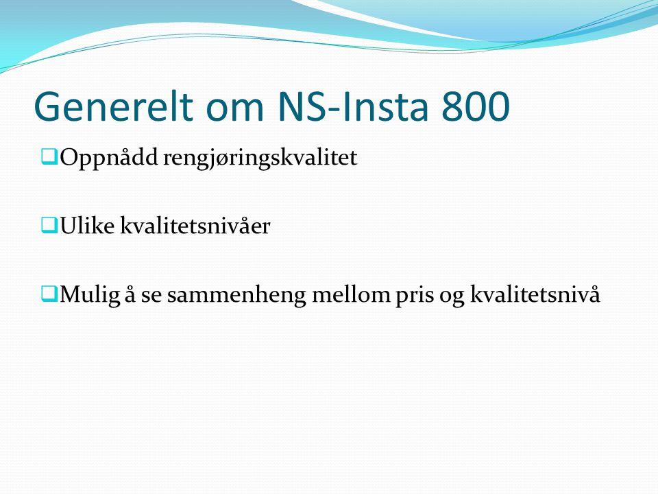 Generelt om NS-Insta 800 Oppnådd rengjøringskvalitet