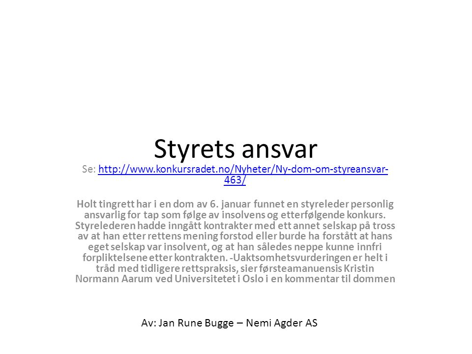 Se: http://www.konkursradet.no/Nyheter/Ny-dom-om-styreansvar-463/