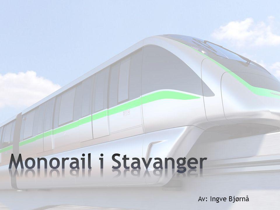 Monorail i Stavanger Av: Ingve Bjørnå
