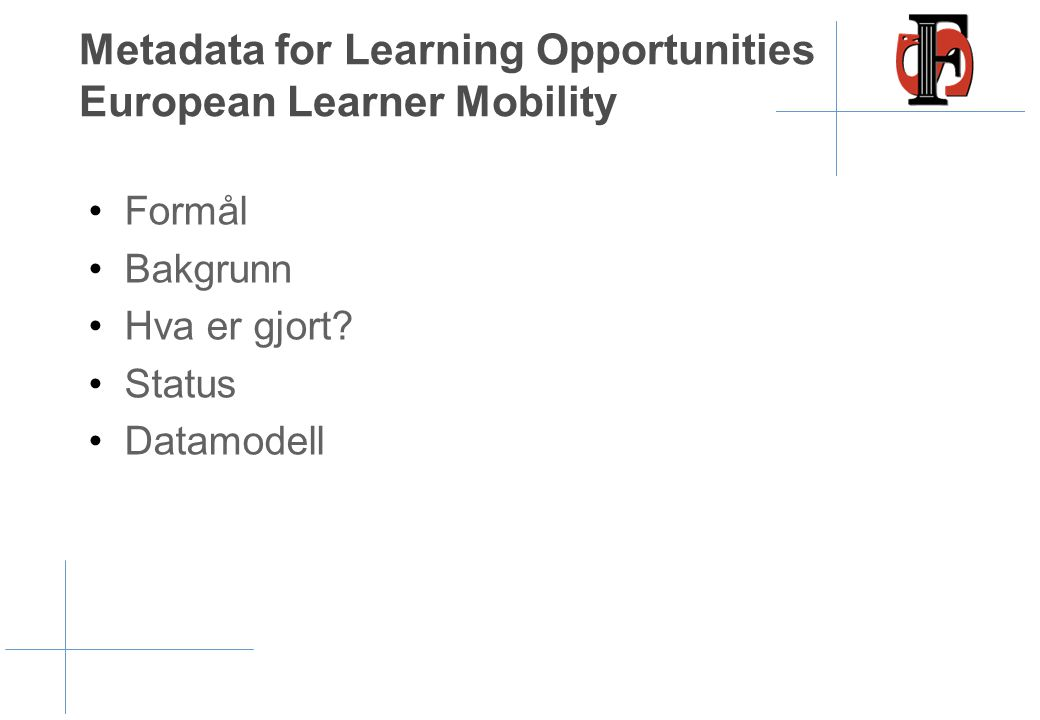Metadata for Learning Opportunities European Learner Mobility