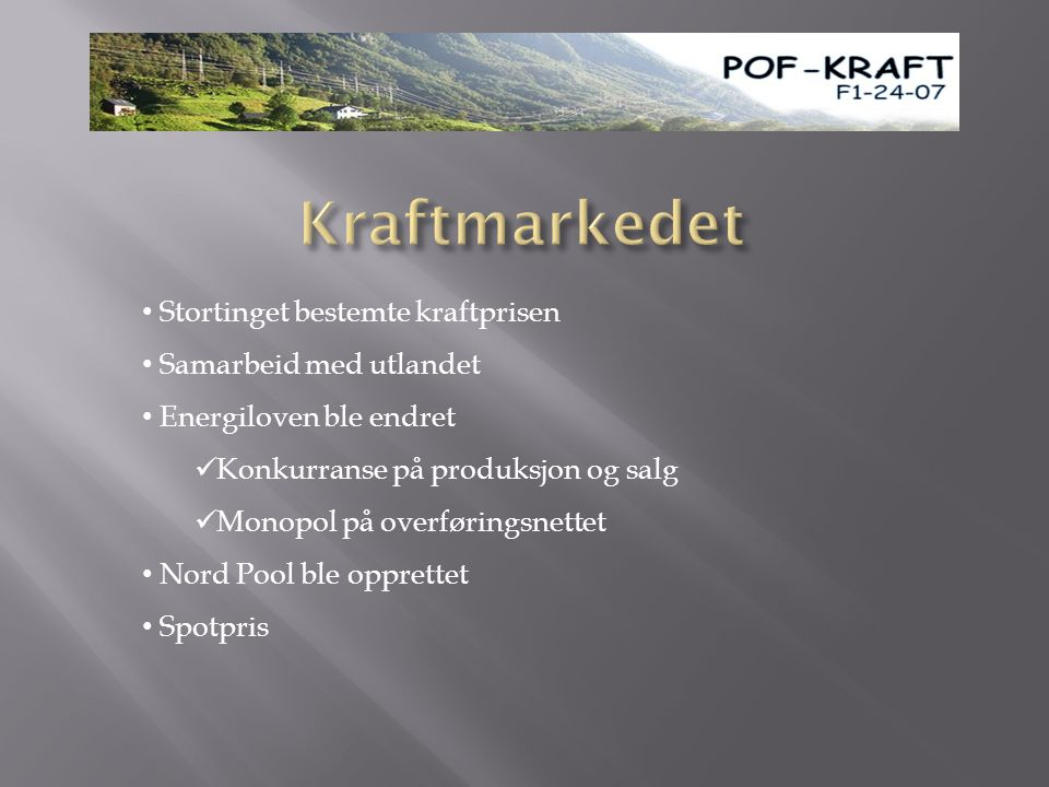 Kraftmarkedet Stortinget bestemte kraftprisen Samarbeid med utlandet