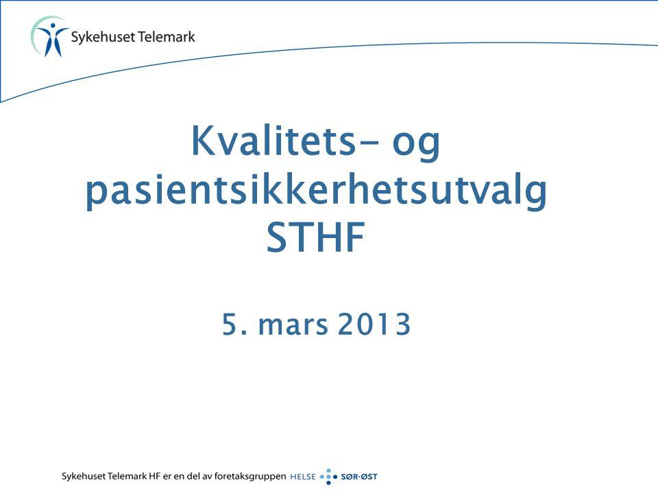 Kvalitets- og pasientsikkerhetsutvalg STHF 5. mars 2013