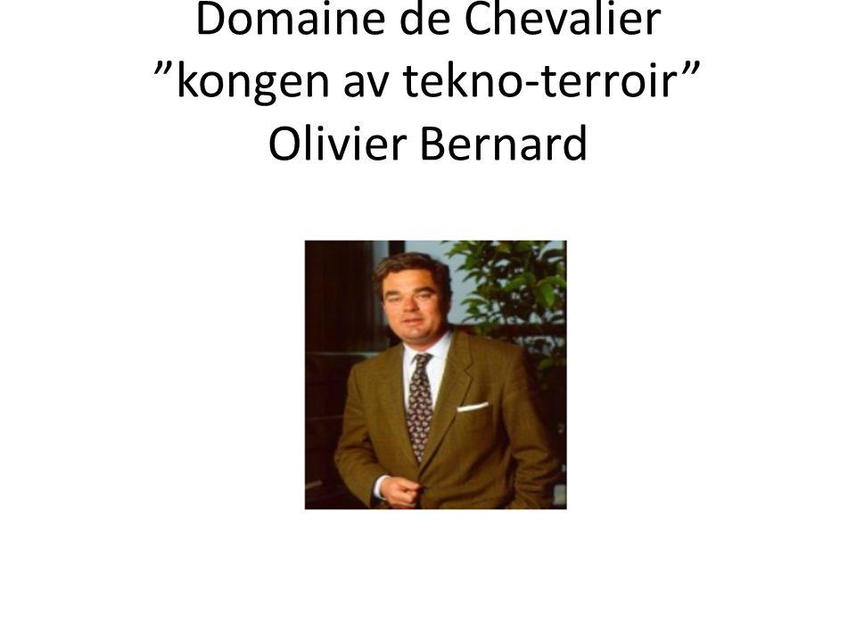 Domaine de Chevalier kongen av tekno-terroir Olivier Bernard