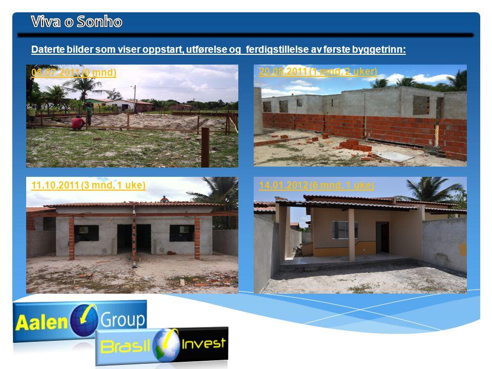 Viva o Sonho Daterte bilder som viser oppstart, utførelse og ferdigstillelse av første byggetrinn: