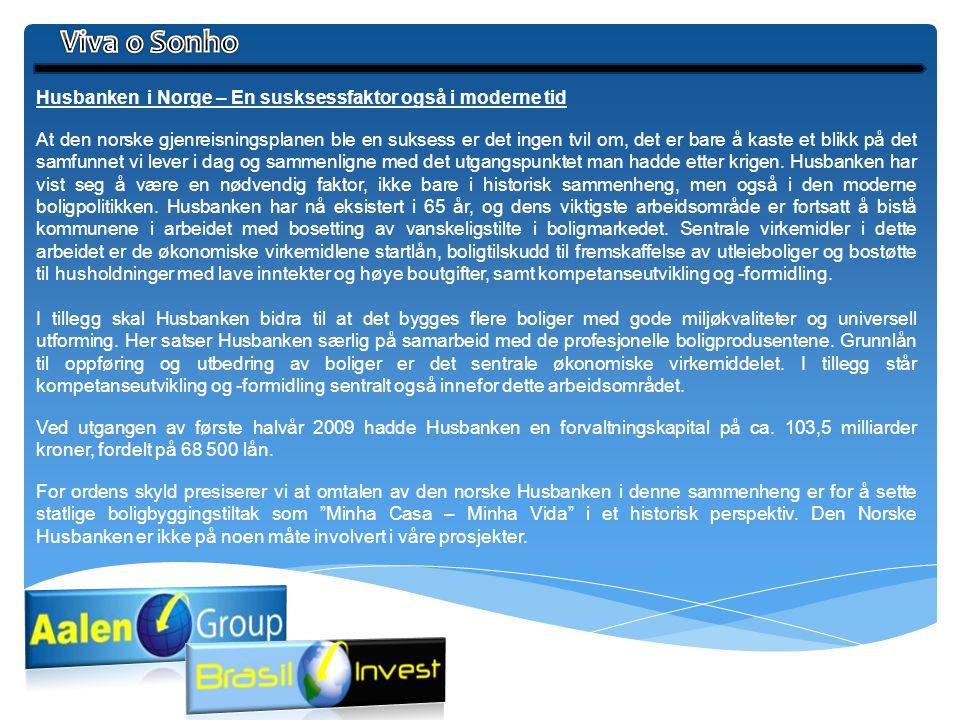 Viva o Sonho Husbanken i Norge – En susksessfaktor også i moderne tid