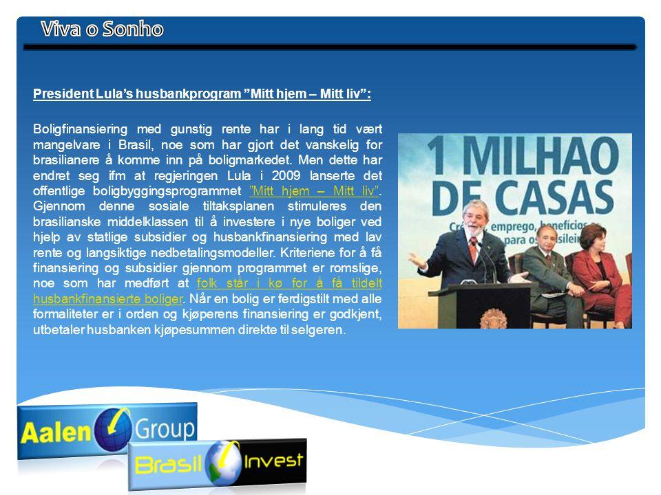 Viva o Sonho President Lula's husbankprogram Mitt hjem – Mitt liv :