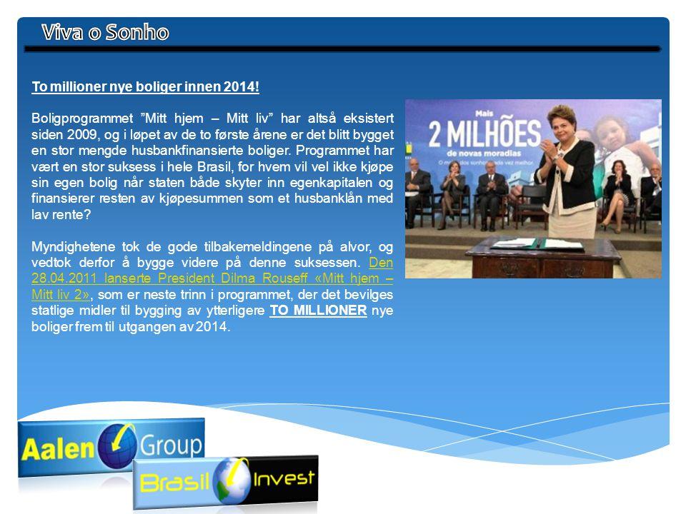 Viva o Sonho To millioner nye boliger innen 2014!