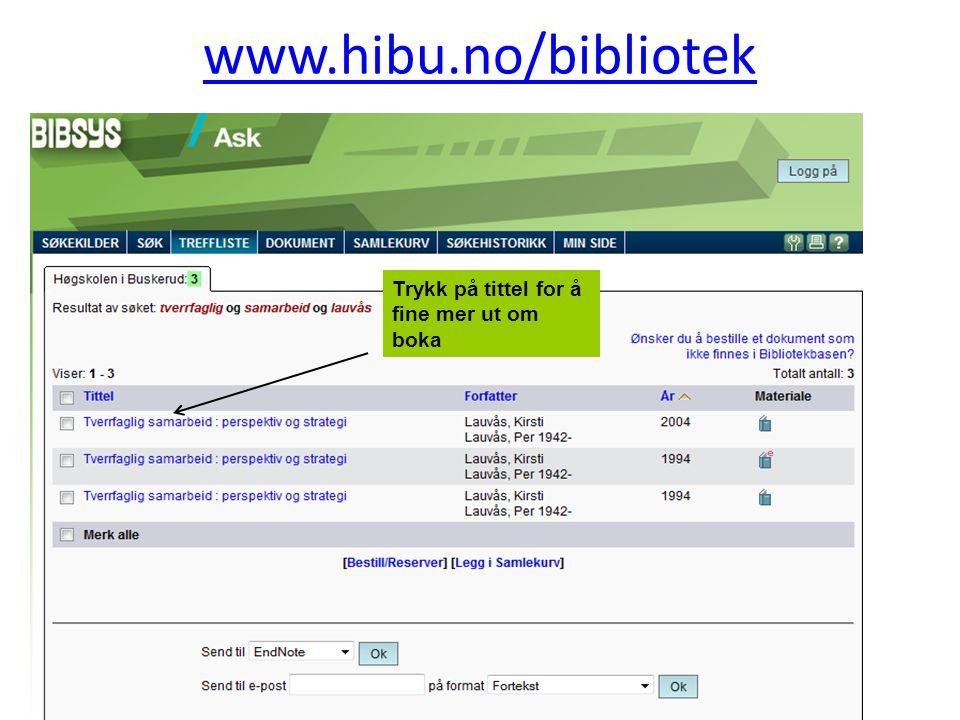 www.hibu.no/bibliotek Trykk på tittel for å fine mer ut om boka