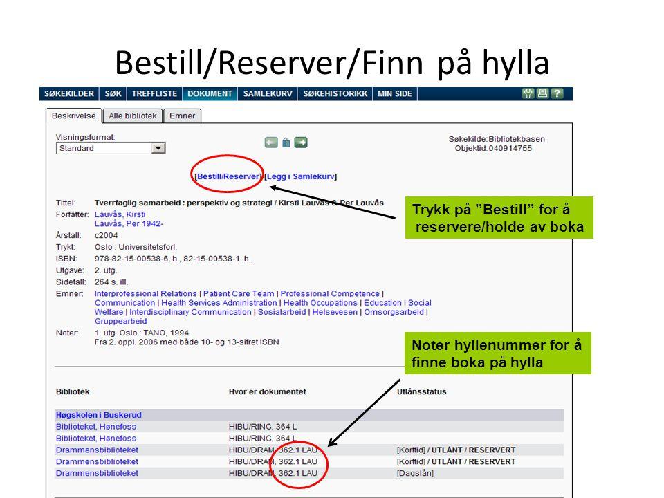 Bestill/Reserver/Finn på hylla
