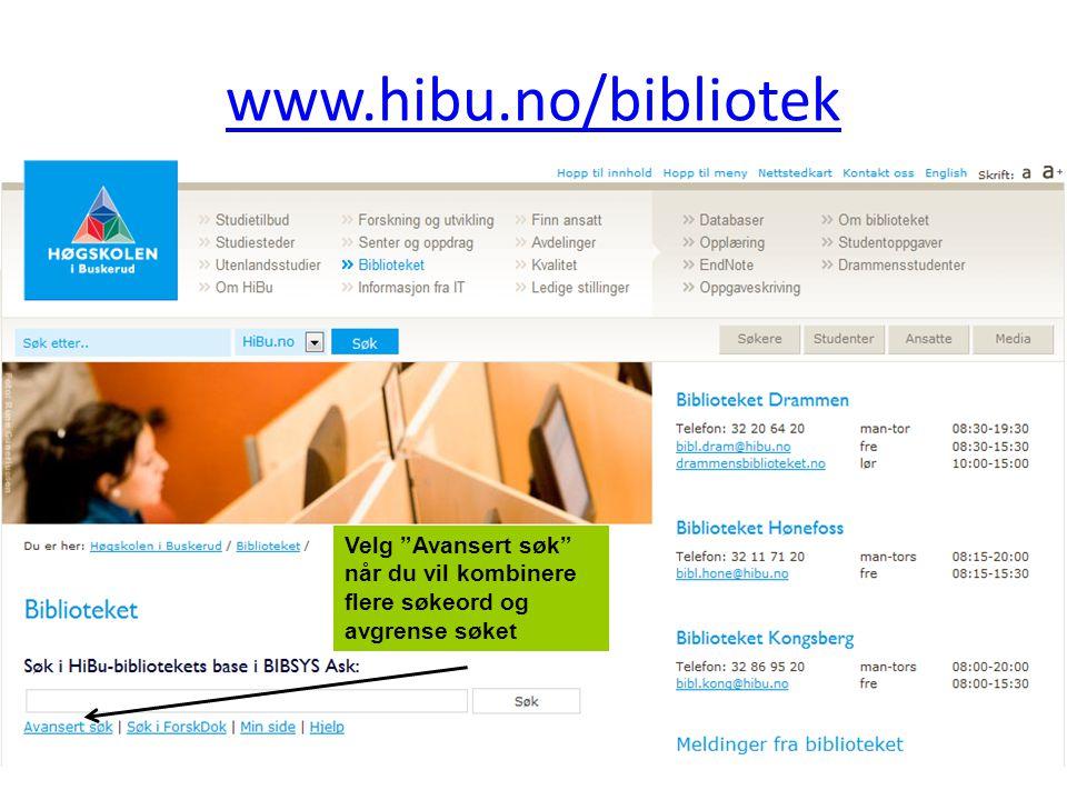 www.hibu.no/bibliotek Velg Avansert søk når du vil kombinere flere søkeord og avgrense søket