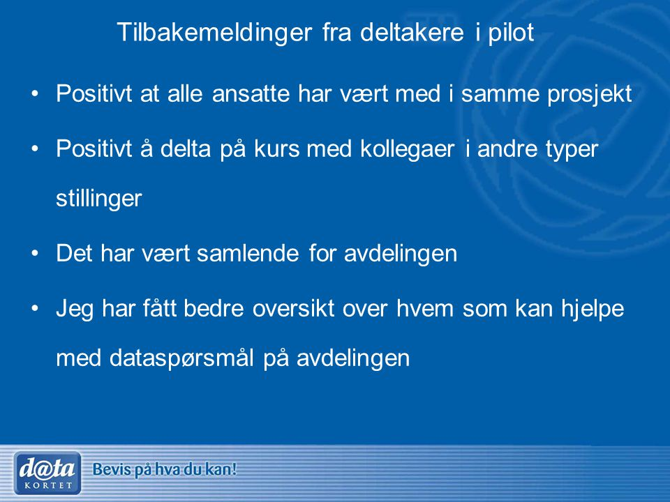 Tilbakemeldinger fra deltakere i pilot