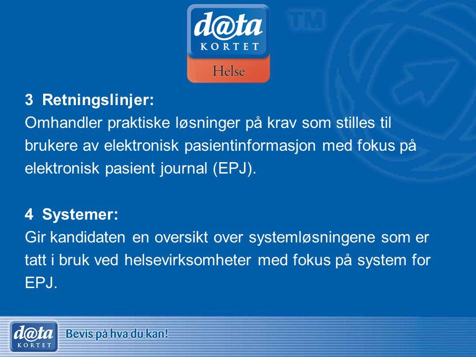 3 Retningslinjer: Omhandler praktiske løsninger på krav som stilles til. brukere av elektronisk pasientinformasjon med fokus på.