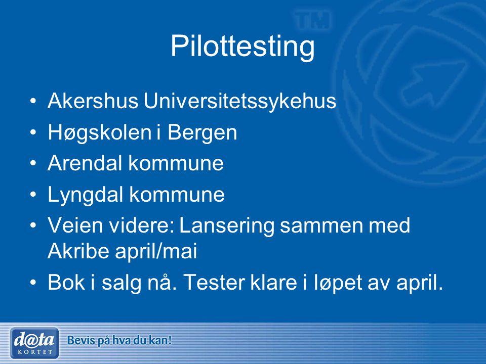 Pilottesting Akershus Universitetssykehus Høgskolen i Bergen