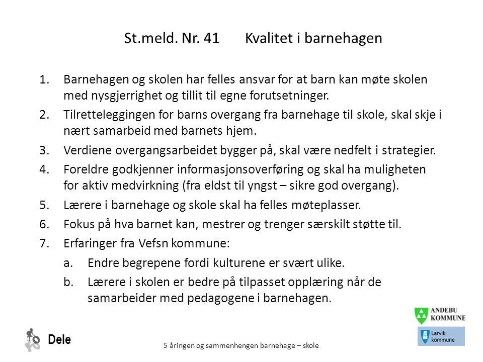 St.meld. Nr. 41 Kvalitet i barnehagen