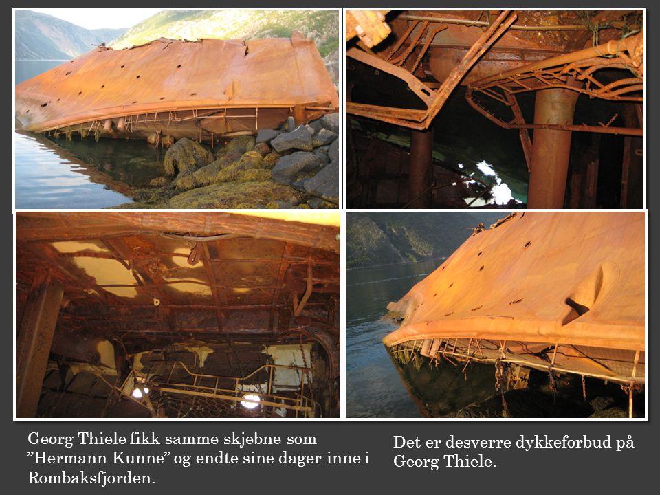 Georg Thiele fikk samme skjebne som Hermann Kunne og endte sine dager inne i Rombaksfjorden.