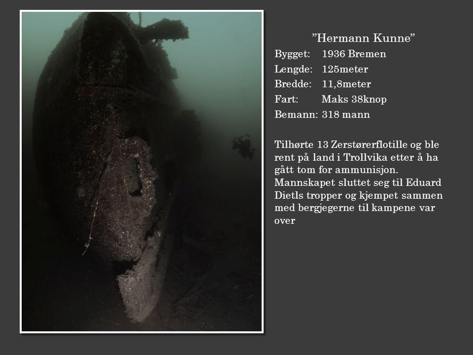 Hermann Kunne Bygget: 1936 Bremen Lengde: 125meter Bredde: 11,8meter