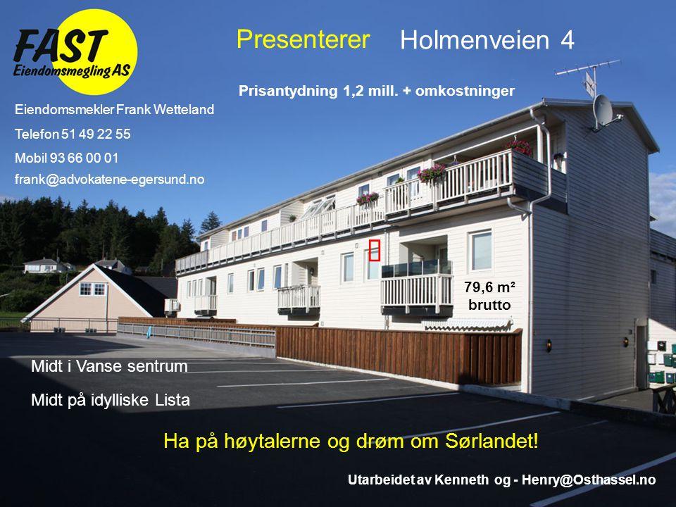 å Presenterer Holmenveien 4 Ha på høytalerne og drøm om Sørlandet!