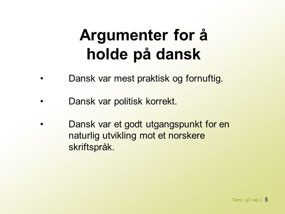 Argumenter for å holde på dansk