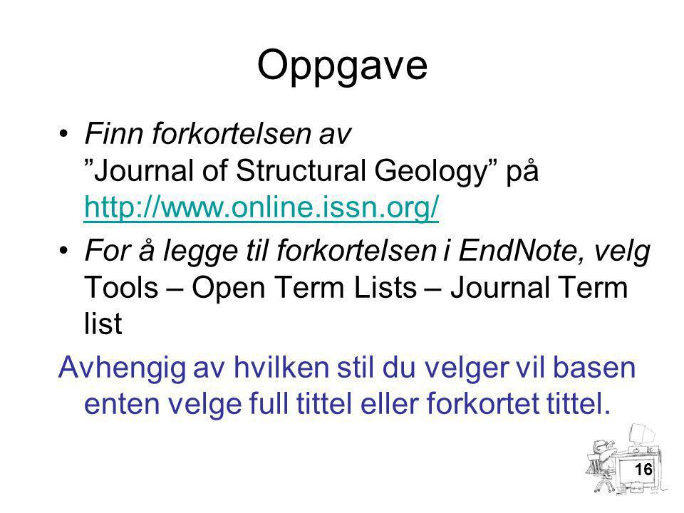 Oppgave Finn forkortelsen av Journal of Structural Geology på http://www.online.issn.org/