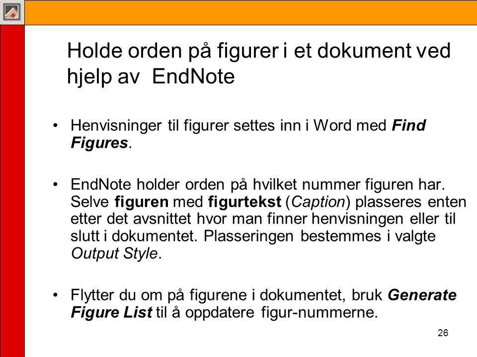 Holde orden på figurer i et dokument ved hjelp av EndNote