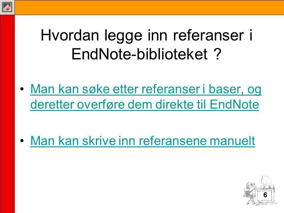 Hvordan legge inn referanser i EndNote-biblioteket