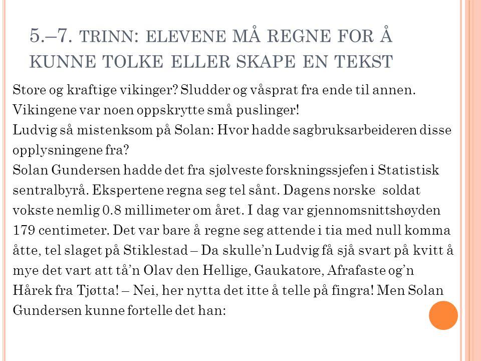 5.–7. trinn: elevene må regne for å kunne tolke eller skape en tekst