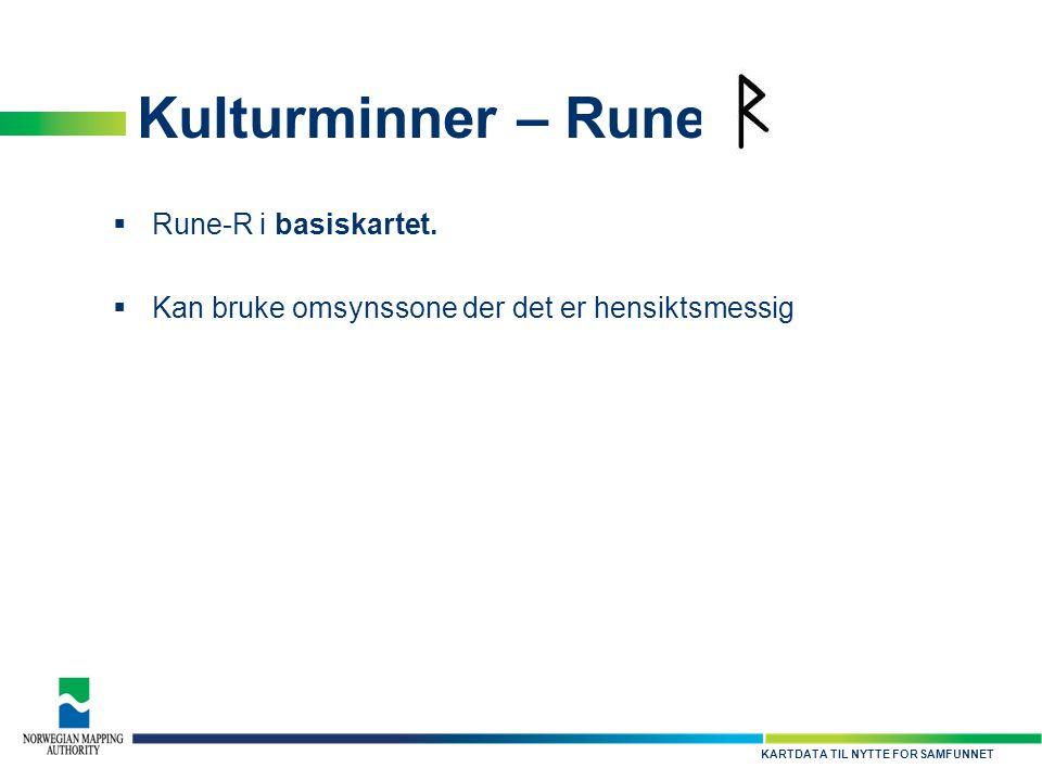 Kulturminner – Rune Rune-R i basiskartet.