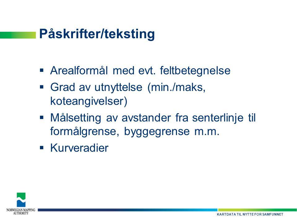 Påskrifter/teksting Arealformål med evt. feltbetegnelse