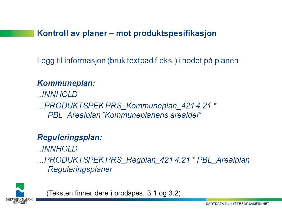 Kontroll av planer – mot produktspesifikasjon