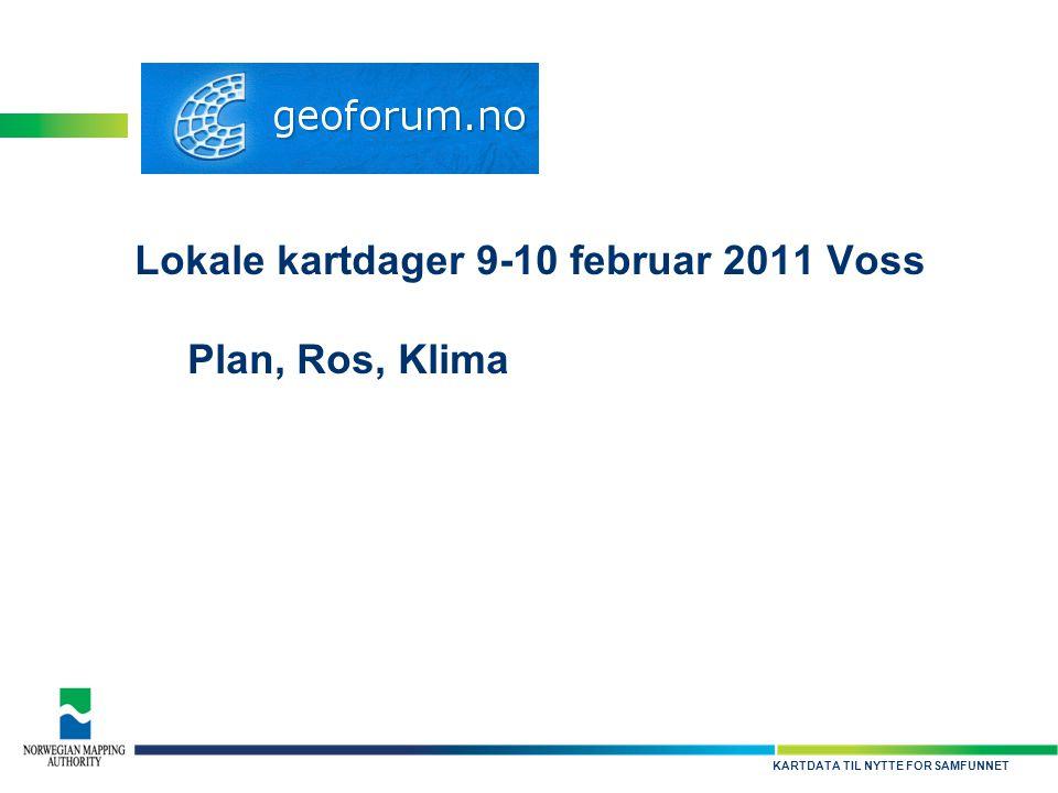 Lokale kartdager 9-10 februar 2011 Voss Plan, Ros, Klima