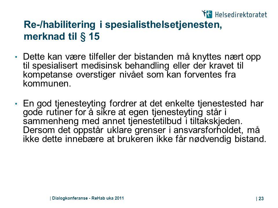 Re-/habilitering i spesialisthelsetjenesten, merknad til § 15