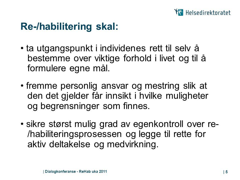 Re-/habilitering skal: