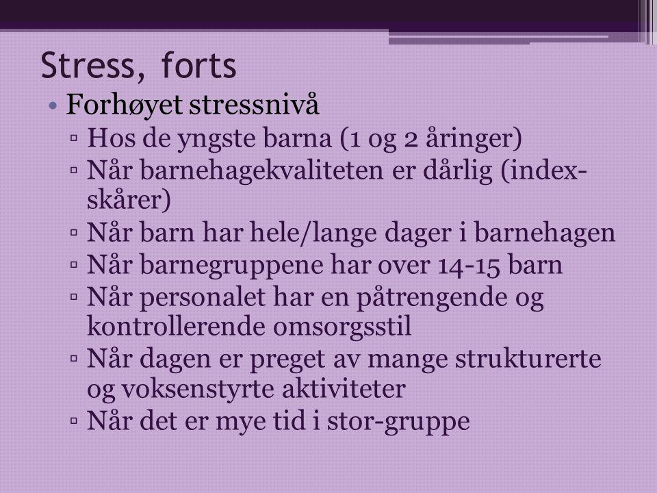 Stress, forts Forhøyet stressnivå Hos de yngste barna (1 og 2 åringer)
