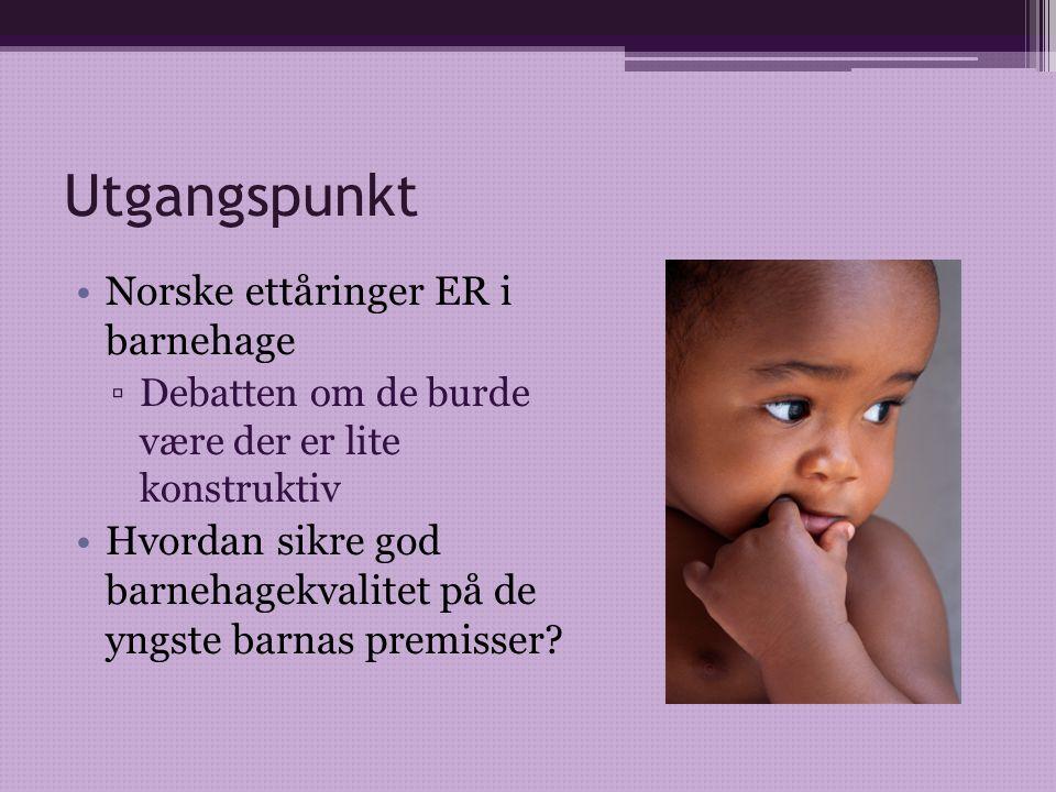 Utgangspunkt Norske ettåringer ER i barnehage