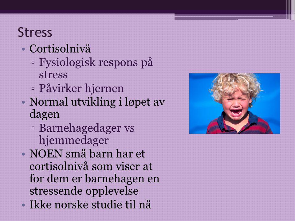 Stress Cortisolnivå Fysiologisk respons på stress Påvirker hjernen