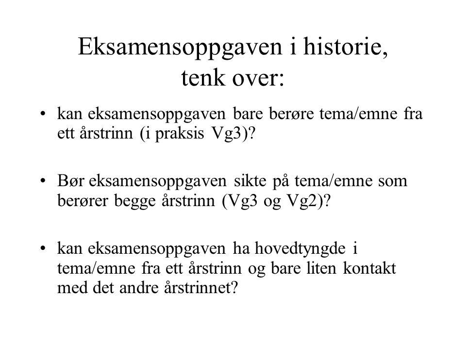 Eksamensoppgaven i historie, tenk over:
