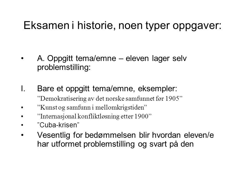 Eksamen i historie, noen typer oppgaver: