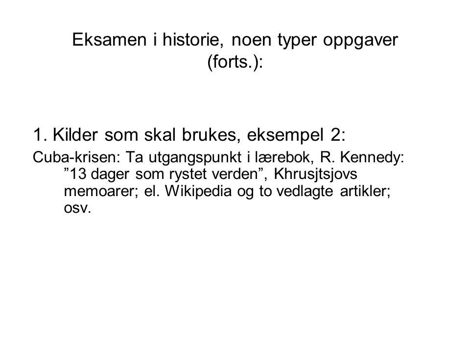 Eksamen i historie, noen typer oppgaver (forts.):