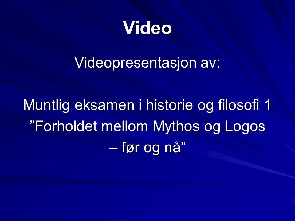 Video Videopresentasjon av: Muntlig eksamen i historie og filosofi 1 Forholdet mellom Mythos og Logos – før og nå