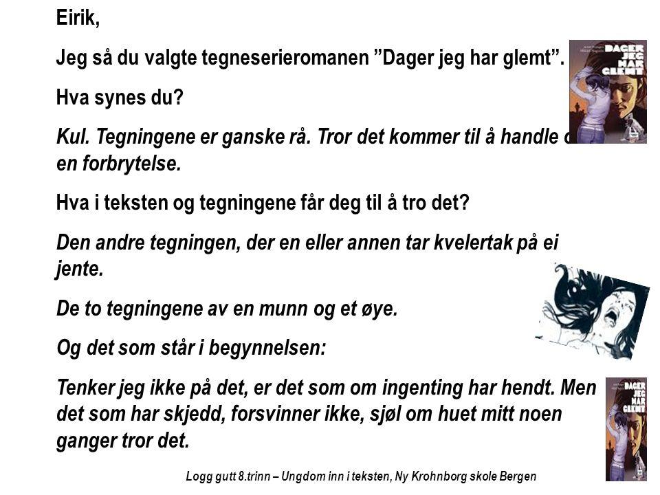 Jeg så du valgte tegneserieromanen Dager jeg har glemt .