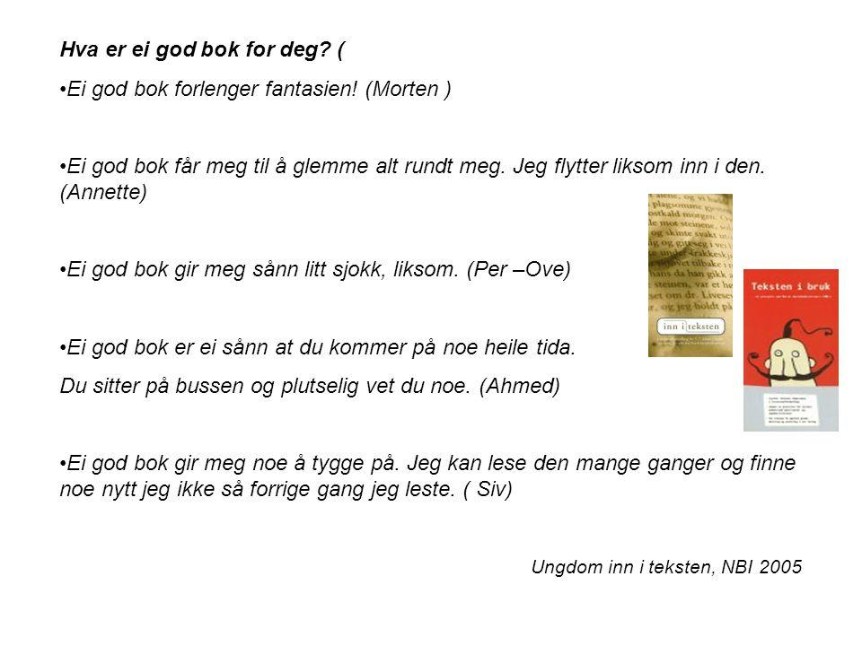 Hva er ei god bok for deg ( Ei god bok forlenger fantasien! (Morten )