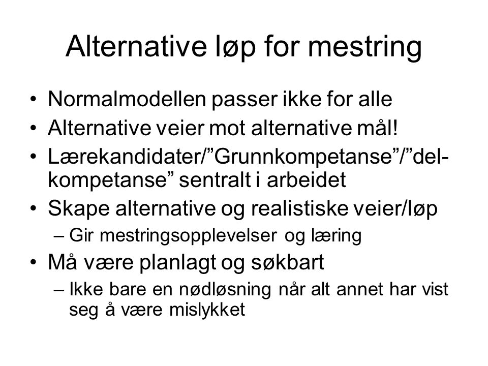 Alternative løp for mestring