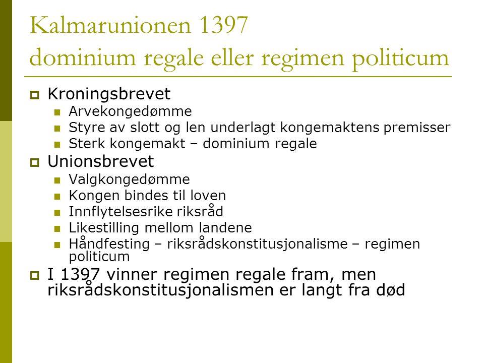Kalmarunionen 1397 dominium regale eller regimen politicum