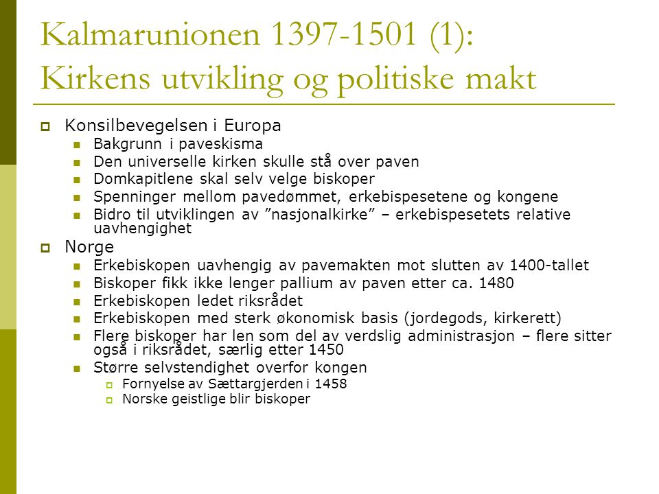 Kalmarunionen 1397-1501 (1): Kirkens utvikling og politiske makt